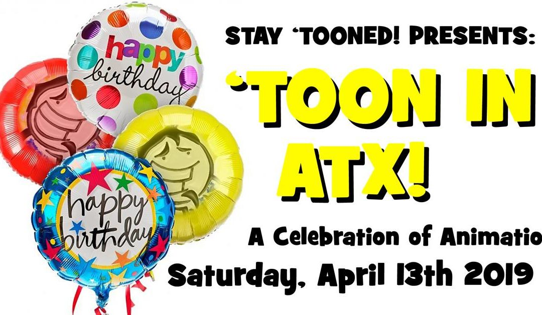'Toon In ATX – 1st Anniversary Celebration!