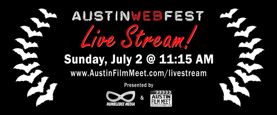 Austin WebFest 2017 Live Stream! – Sunday, July 2