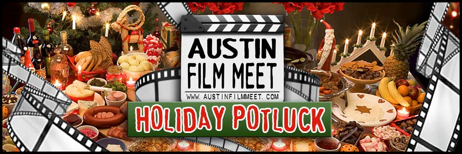 Saturday, December 15, 2018 – Austin Film Meet Holiday Potluck