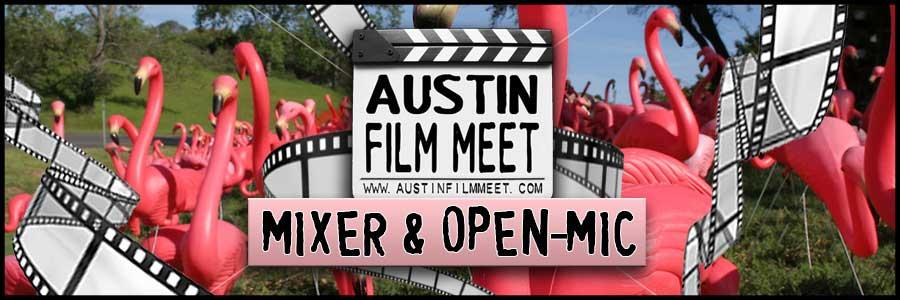 Tuesday, May 3, 2016 – Austin Film Meet Open-Mic Mixer