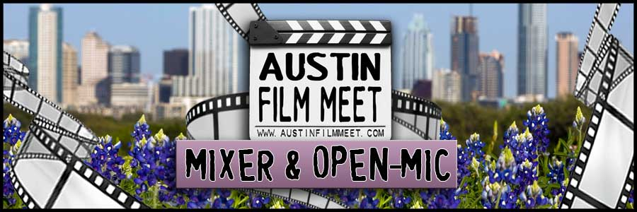 RESCHEDULED – Wednesday, April 24, 2019 – Austin Film Meet Open-Mic Industry Mixer
