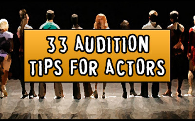 33 Audition Tips for Indie Film Actors