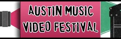 Austin Music Video Festival Submissions Update