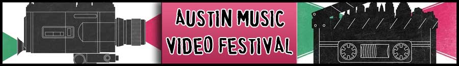 Austin Music Video Festival Awards Musician and Filmmaker Collaborations
