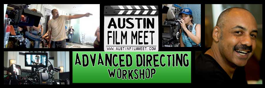 Austin Film Meet Advanced Workshop: Directing the Camera Workshop with Filmmaker Darin Scott - Austin, TX