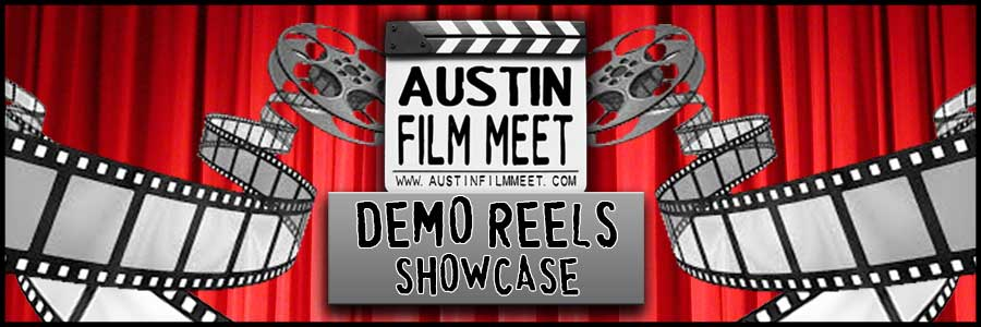 Tuesday, November 11, 2014 - Austin Film Meet Demo Reels Showcase Screening