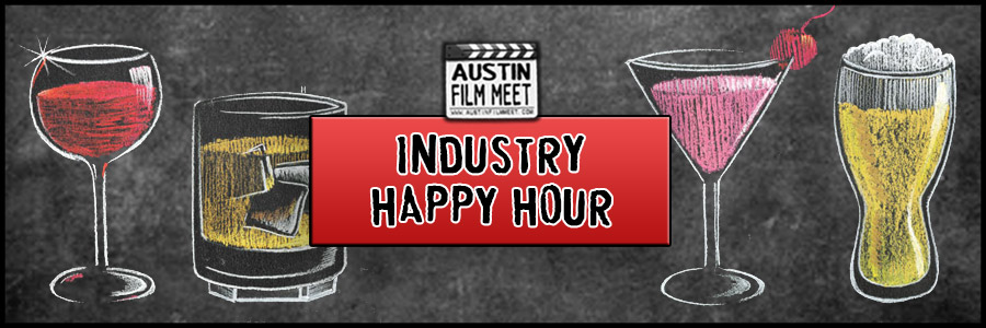 Wednesday, September 25, 2019 – Austin Film Meet Industry Happy Hour