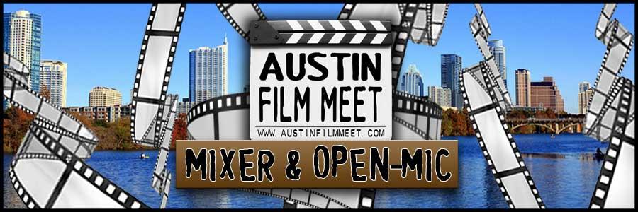 Monday, April 6, 2015 - Austin Film Meet Open-Mic Industry Mixer