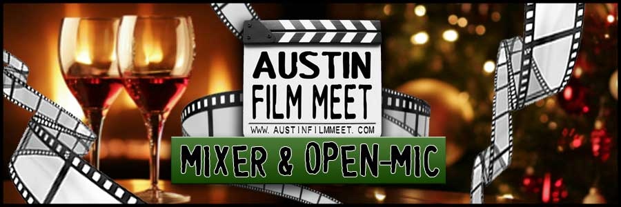 Monday, December 1, 2014 - Austin Film Meet Industry Mixer & Open-Mic