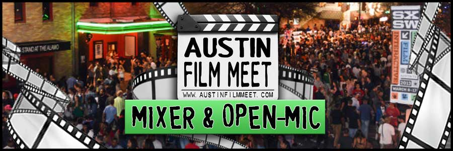 Monday, March 2, 2015 - Austin Film Meet Open-Mic Industry Mixer