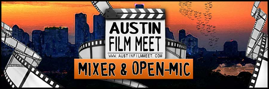 Monday, August 4, 2014 - Austin Film Meet Industry Mixer & Open-Mic