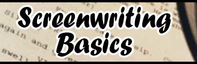 Script & Screenwriting Basics