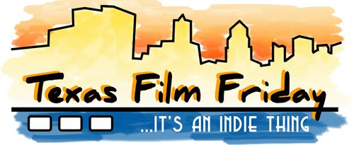Friday, November 12 – Austin Film Meet Presents: Texas Film Friday Opening Night